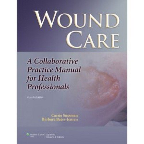 wound-care-a-collaborative-practice-manual-for-health-professionals-sussman-wound-care