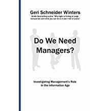 Do We Need Managers?: Investigating Management's Role in the Information Age