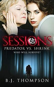 Sessions: A Psychological Noir by [Thompson, B.J.]