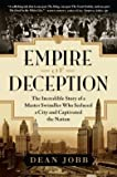 Download The Incredible Story of a Master Swindler Who Seduced a City and Captivated the Nation Empire of Deception (Hardback) - Common in PDF ePUB Free Online