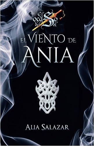 El viento de Ania: volumen 2 (El ocaso del sol) (Spanish Edition): Alia Salazar, Bicky del Pozo: 9781977803290: Amazon.com: Books