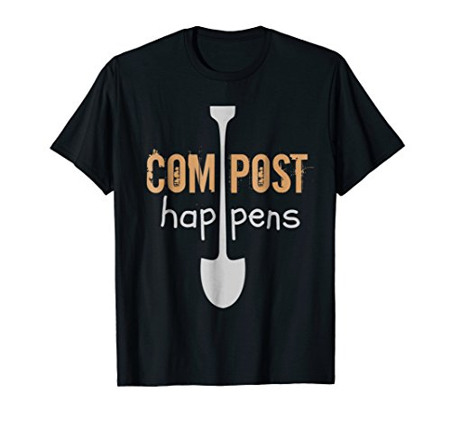 Compost Happens Garden Humor Shovel T-Shirt - More Colors Available