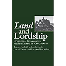 Land and Lordship: Structures of Governance in Medieval Austria