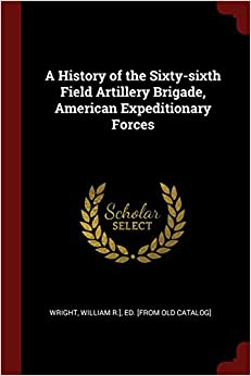 Book A History of the Sixty-sixth Field Artillery Brigade, American Expeditionary Forces