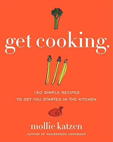 Get Cooking: 150 Simple Recipes to Get You Started in the Kitchen (Get In The Kitchen compare prices)
