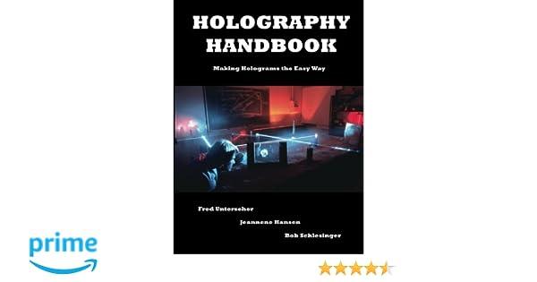 Holography handbook making holograms the easy way fred unterseher holography handbook making holograms the easy way fred unterseher bob schlesinger jeanne hansen 9780894960161 amazon books fandeluxe Gallery