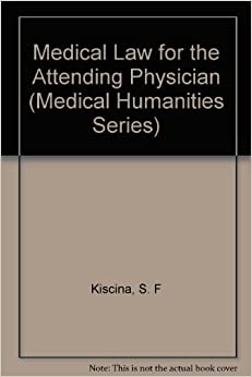Book Medical Law for the Attending Physician (Medical Humanities Series)