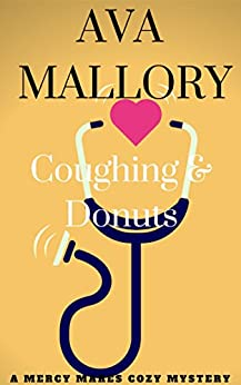 Coughing & Donuts: A Mercy Mares Cozy Mystery Book Two by [Mallory, Ava]
