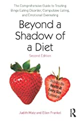 Beyond a Shadow of a Diet: The Comprehensive Guide to Treating Binge Eating Disorder, Compulsive Eating, and Emotional Overeating Kindle Edition
