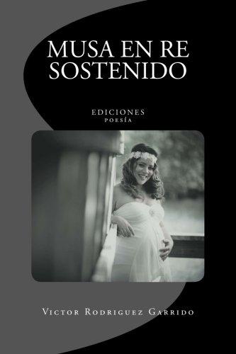 Musa en RE sostenido (Spanish Edition) [Victor Rodriguez Garrido] (Tapa Blanda)