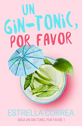 UN GIN-TONIC, POR FAVOR por Estrella Correa,Nina Minina