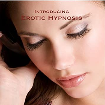 Introducing erotic hypnosis