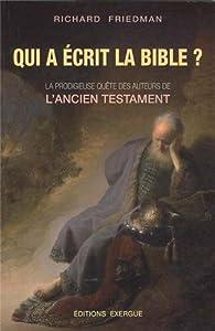 Qui a écrit la Bible ? par Richard Friedman