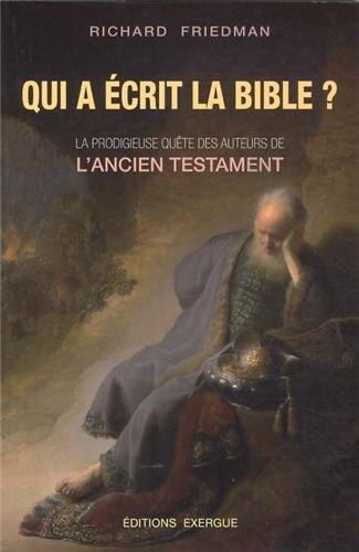 Qui a écrit la Bible ? Broché – 12 octobre 2012 Richard Friedman Raoul de Claunet Exergue 2361880598