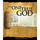 The One True God : A Biblical Study of the Doctrine of God, Washer, Paul David, 0977023400