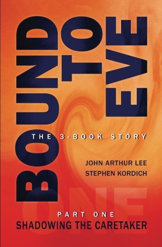Bound to Eve, Part One: Shadowing the Caretaker (Volume 1) pdf epub