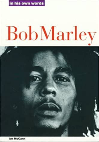 Book Bob Marley: In His Own Words (In Their Own Words) by Ian McCann (1995-04-01)