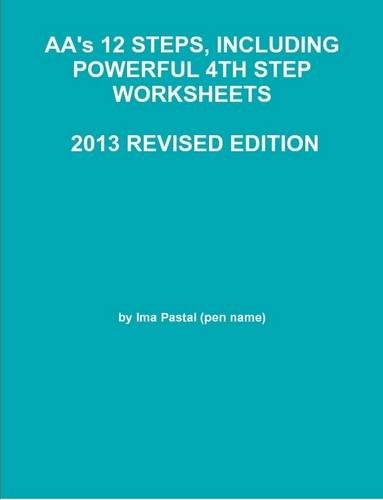 Workbook aa 4th step worksheets : AA's 12 STEPS, INCLUDING POWERFUL 4TH STEP WORKSHEETS - 2013 ...