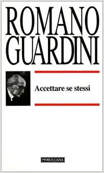 Accettare Se Stessi Amazon It Guardini Romano Pontoglio Giovanni Libri