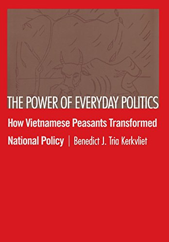 The Power of Everyday Politics: How Vietnamese Peasants Transformed National Policy by Brand: Cornell University Press