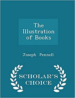 The Illustration of Books - Scholar's Choice Edition