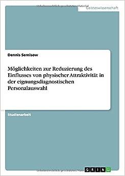 Book Möglichkeiten zur Reduzierung des Einflusses von physischer Attraktivität in der eignungsdiagnostischen Personalauswahl