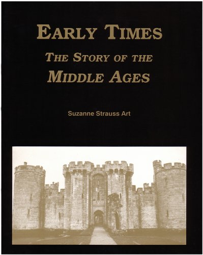 Early Times : The Story of the Middle Ages