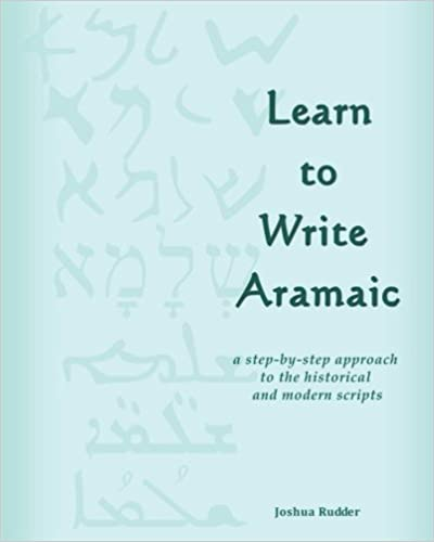 Learn to Write Aramaic: A Step-by-Step Approach to the Historical ...