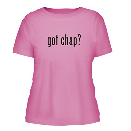 got chap? - A Nice Misses Cut Women's Short Sleeve T-Shirt, Pink, Large