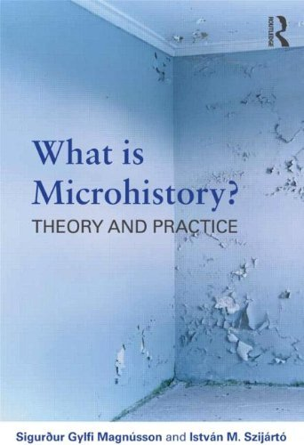 What is Microhistory?: Theory and Practice by Sigur???ur Gylfi Magn?osson (2013-06-27)