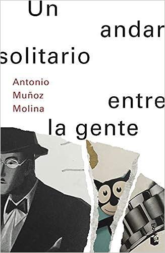 Un andar solitario entre la gente Biblioteca Antonio Muñoz Molina: Amazon.es: Muñoz Molina, Antonio: Libros