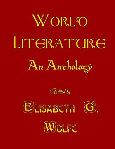World Literature: An Anthology, 700 BC - AD 1922