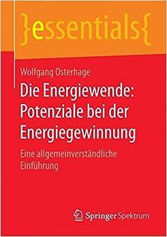 Die Energiewende: Potenziale bei der Energiegewinnung (essentials)