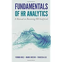 Fundamentals of HR Analytics: A Manual on Becoming HR Analytical