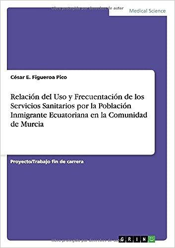 Relación del Uso y Frecuentación de los Servicios Sanitarios por la Población Inmigrante Ecuatoriana en la Comunidad de Murcia