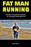 Product review for Fat Man Running: Marathon Training & Running Advice for Overweight Middle-Aged Men