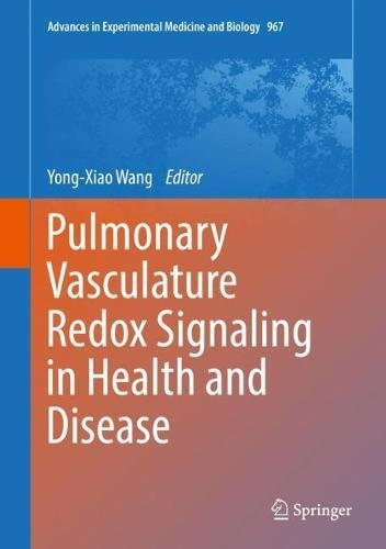 Pulmonary Vasculature Redox Signaling in Health and Disease (Advances in Experimental Medicine and Biology)