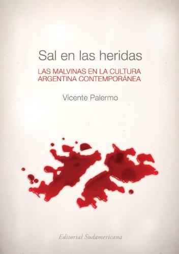 Descargar Libro Sal En Las Heridas: Las Malvinas En La Cultura Argentina Contemporánea Vicente Palermo