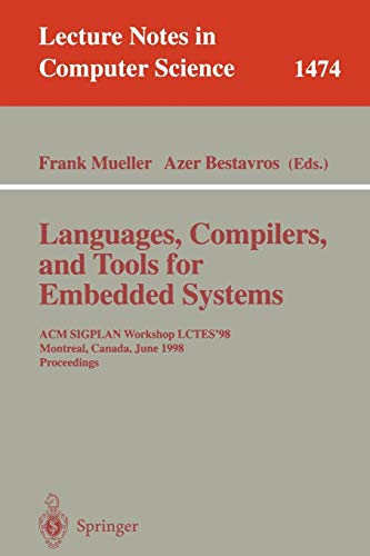 Languages, Compilers, and Tools for Embedded Systems: ACM SIGPLAN Workshop LCTES '98, Montreal, Canada, June 19-20, 1998, Proceedings (Lecture Notes in Computer Science)