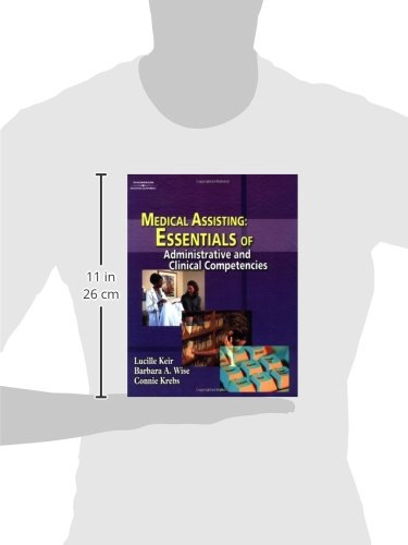 Medical Assisting: Essentials of Administrative and Clinical Competencies