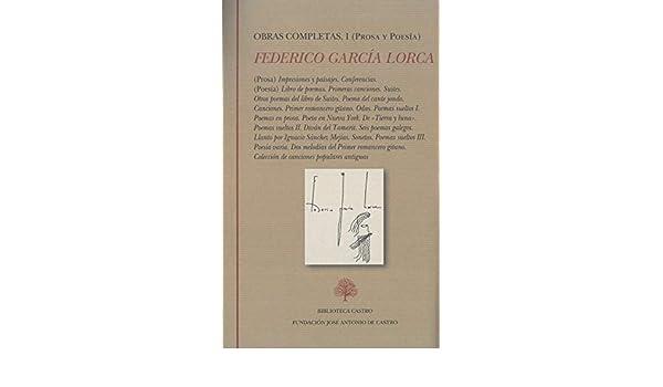 Obras completas I: Prosa y Poesía: Federico García Lorca I. Prosa ...