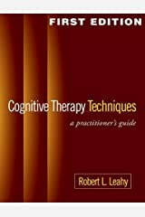 Cognitive Therapy Techniques, First Edition: A Practitioner's Guide Paperback