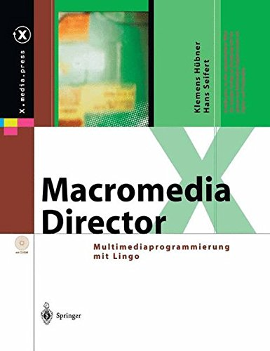 Macromedia Director: Multimediaprogrammierung mit Lingo (X.media.press)