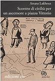 Scontro DI Civilta' Per UN Ascensore A Piazza Vittorio
