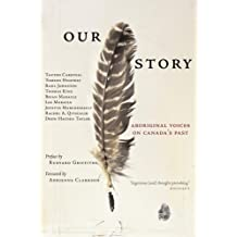 Our Story: Aboriginal Voices on Canada's Past