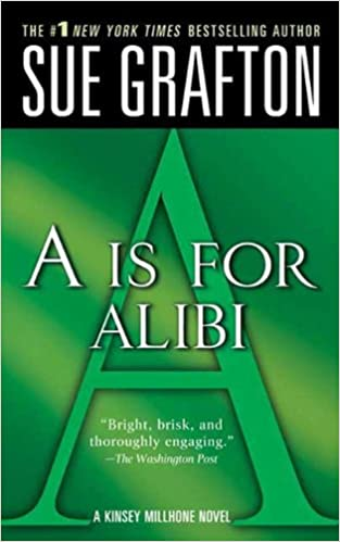 """_WORK_ """"A"""" Is For Alibi: A Kinsey Millhone Mystery. child State forma About thing Fujitsu"""