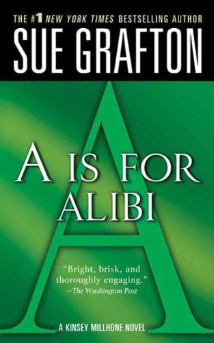 """""""A"""" is for Alibi: A Kinsey Millhone Mystery"""