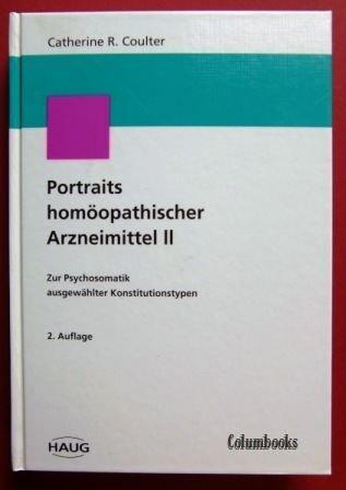 Portraits homöopathischer Arzneimittel: Zur Psychosomatik ausgewählter Konstitutionstypen