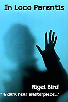 In Loco Parentis - Kindle edition by Nigel Bird. Mystery