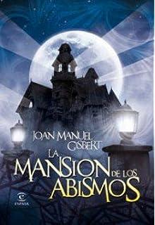 La mansión de los abismos (ESPASA JUVENIL)